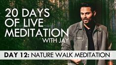 20 Days of Live Meditation with Jay Shetty: Day 12 Walking In Nature, Text Me, Inspirational Message, New Books, Storytelling, Jay, Improve Yourself, Coaching, Meditation