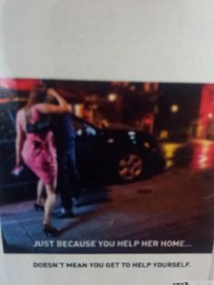 Just because you help her home doesn't mean you help yourself...
