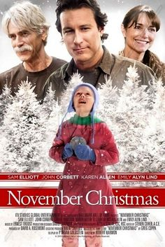 November Christmas is a 2010 American film based on a short story written by Greg Coppa and starring Sam Elliott, John Corbett, Karen Allen, Sarah Paulson and Emily Alyn Lind. The movie premiered on CBS on November 28, 2010. It was presented through Hallmark Hall of Fame. It was shot in Nova Scotia. Plot: A small Rhode Island community comes together to create special Halloween and Christmas moments several weeks early for Vanessa Marks, an 8-year-old girl with a life-threatening illness.