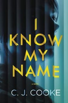 Read I Know My Name Online by C.J.  Cooke and Download I Know My Name book in PDF Epub Mobi or Kindle