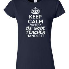Keep Calm & Let A Second Grade Teacher Handle It - Junior Fit Tee - Teacher Tees