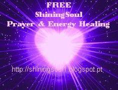 ShiningSoul Free Distance Healing / Cura à Distância Grátis http://shiningsoul1.blogspot.pt/