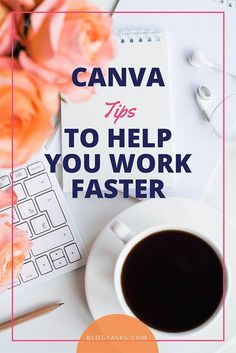 Canva Tips to Help You Work Faster - Shortcuts & Tips to be more effecient. via /blogtasks/