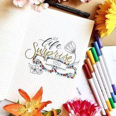«Let life surprise you Bujo, Bullet Journal, Lettering, Life, Drawing Letters, Brush Lettering
