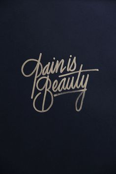 Pain is Beauty