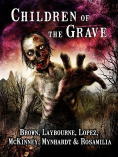 Speculative Fiction Showcase: Children of the Grave by Joe McKinney, Armand Rosamilia, Tonia Brown, Joe Mynhardt, Aurelio Lopez III, and Alex Laybourne