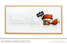 1001 cartes: My Favorite Things December Release Friendly Fox, Mft Stamps, Hello Beautiful, Woodland Animals, Card Tags, Clear Stamps, Diy Cards, Homemade Cards, December