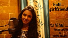 Tu Hi Hai | Half Girlfriend | Female Cover Ft. Varsha Tripathi | Arjun K | Shraddha K Hi friends here is the female cover version of the song Tu Hi Hai from Half Girlfriend which is very close to my heart. Do Let me know your comments and if you like it don't forget to SUBSCRIBE !! Love Love :- Connect with Varsha : Subscribe: https://www.youtube.com/VarshaTripathiOfficial Facebook Page: http://ift.tt/2r3JtAM Website: http://ift.tt/2pIyt83 Instagram: http://ift.tt/2r3Gfgx Twitter…