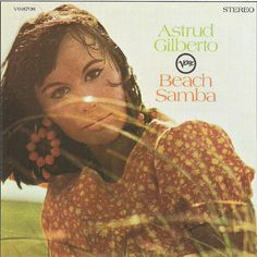 Astrud Gilberto the girl from Ipanema.Godess of Bassa Nova. The Shadow of Your Smile, Finest Hours, Astrud For Lovers.