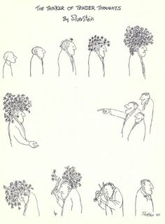'The Thinker of Tender Thoughts' by Shel Silverstein <3 DON'T CUT THEM OFF...LET THEM BLOOM!