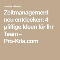 Zeitmanagement neu entdecken: 4 pfiffige Ideen für Ihr Team – Pro-Kita.com