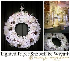 Lighted Paper Snowflake Wreath & Mason Jar Snow Globes featuring Laura from Corner House