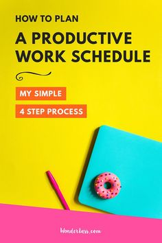 How to plan a productive work schedule in 4 simple steps! For creatives and online business owners who want to maximize their time and grow their business more effectively (while also maintaining a life!) #businessplanning #productivity #workschedule #tim