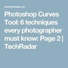 Photoshop Curves Tool: 6 techniques every photographer must know: Page 2   TechRadar