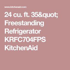 "24 cu. ft. 35""   Freestanding Refrigerator KRFC704FPS KitchenAid"