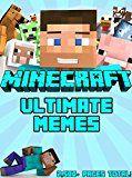 Free Kindle Book -   MINECRAFT: Ultimate Minecraft Memes & Joke Book 2017: Minecraft Memes, Ultimate Memes, Memes For Kids, Memes Free, Minecraft Handbook, Minecraft Building, Pikachu Books