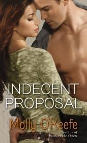 Indecent Proposal by Molly O'Keefe | Home. Love. Books. – The best place to find your next book!  contemporary book, contemporary romance book, millionaire/billionaire hero book, politics book, pregnancy & babies book, romance book