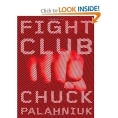 Fight Club: A Novel by Chuck Palahniuk (this book was turned into a movie-- and the movie was actually very good and pretty accurate)