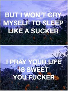 Yeah good thing cuz I doubt anyone is praying for you what a pity -smd Lana Del Rey #LDR #Damn_You