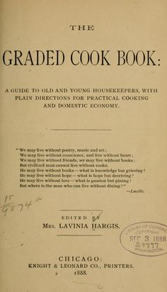 The Graded Cook Book By Mrs. Lavinia Hargis - (1888) - (archive)