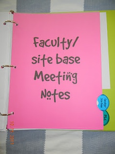 Faculty/Site Base Notes: Another section for meeting notes. I like to keep all my different notes from different meetings separate so they're easier to find. You could have one section for all meeting notes.