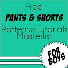 76+ FREE patterns and tutorials for BOY pants and shorts || Max California #sewing #tutorial
