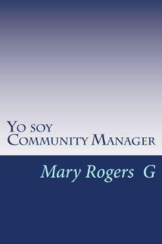 Este libro reúne una serie de artículos sobre marketing y publicidad, la mayoría de los cuales han sido publicados en la revista mexicana Merca20. Constituye un interesante manual para quienes comienzan sus labores en calidad de Community Managers.