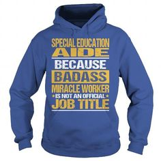 Awesome Tee For Special Education Aide copy T-Shirts, Hoodies (39$ ==► Order Here!)