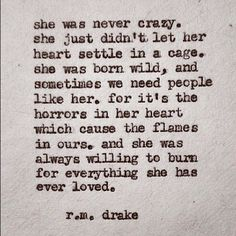 she was never crazy. she just didn't let her heart settle in a cage...