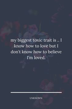 my biggest toxic trait is .. I know how to love but I don't know how to believe I'm loved. #selfquote Feeling Quotes, Self Quotes, Im In Love, I Know, Believe, Feelings, Big, Quotes About Feelings