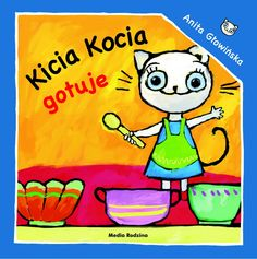 Kiica Kocia gotuje - Wydawnictwo Media Rodzina - Książki, Audiobooki, eBooki