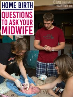 Considering home birth? Here's a great list of questions to ask your midwife.