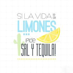 #cita Si la vida te da limones, ¡pide sal y #tequila! #quote