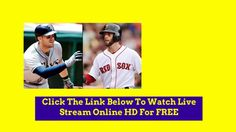 {Free-Live} Watch Boston Red Sox vs.Tampa Bay Rays Live Stream Online.MLB