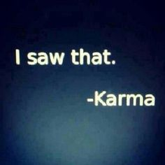 I've been talking a lot about Karma -- I truly believe! You need to keep the karma on your good side. Great Quotes, Quotes To Live By, Me Quotes, Funny Quotes, Inspirational Quotes, Karma Quotes, Motivational Quotes, Karma Sayings, Bitch Quotes