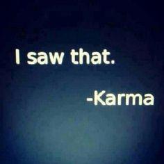 Karma is always watching...