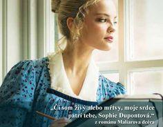"""""""Či som živý alebo mŕtvy, moje srdce patrí tebe, Sophie Dupontová."""" z románu Maliarova dcéra"""