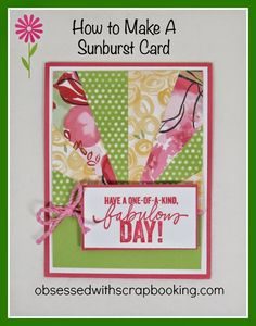 Obsessed with Scrapbooking: How to Make a Sunburst Card!
