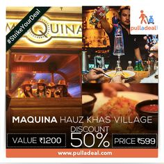 #‎StrikeYourDeal‬ Trip on ‪#‎Food‬ titillating your taste buds, ‪#‎Drinks‬ taking you to the realm you love and enticing ‪#‎Music‬ at ‪#‎Maquina‬, ‪#‎HauzKhasVillage‬ with trending ‪#‎deals‬. Save Rs601/- on deal of Rs 1200/- http://goo.gl/xvyiiw