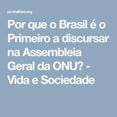 Por que o Brasil é o Primeiro a discursar na Assembleia Geral da ONU? - Vida e Sociedade Harry Truman, Nobel Da Paz, Franklin Roosevelt, Research Centre, Head Of State, Law School, Brazil, Life
