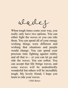Waves Quote & Poetry - Nikki Banas, Walk the Earth quotes quotes about love quotes for teens quotes god quotes motivation Wave Quotes, Soul Love Quotes, Great Quotes, Quotes To Live By, Inspirational Quotes, Quotes For Hope, Tough Times Quotes, Quotes About Hope, Difficult Times Quotes