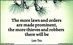 The more laws and orders are made prominent, the more thieves and robbers there will be. ~ Lao Tzu #ShriPrashant #Advait #laws #robbers #thieves Read at:- prashantadvait.com Watch at:- www.youtube.com/c/ShriPrashant Website:- www.advait.org.in Facebook:- www.facebook.com/prashant.advait LinkedIn:- www.linkedin.com/in/prashantadvait Twitter:- https://twitter.com/Prashant_Advait