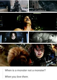 ''When is a monster not a monster? When you love them.'' / Bucky Barnes : The Winter Soldier