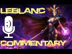 Nice Gaming - Champion spotlights - League of Legends - LeBlanc Commentary