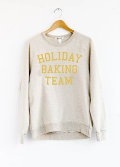Holiday Baking Team Oatmeal Sweatshirt An ultra soft, comfortable sweatshirt cozy for baking your holiday goodies in & everyday!