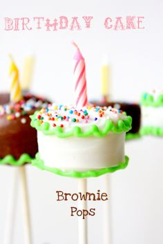 "Munchkin Munchies: Birthday Cake Brownie Pops. ""What a great idea. Everyone could gather around and blow out a candle with the birthday boy/girl. How festive!"""