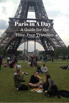Paris in A Day: A Guide for the Time-Poor Traveller