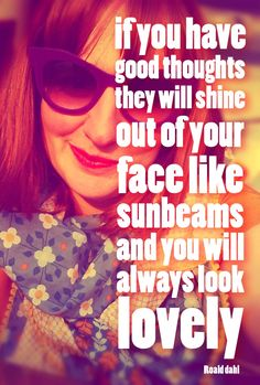 """9 Fashion and Beauty Quotes That Will Boost Your Confidence Little Orphan Annie sang, """"You're never fully dressed without a smile,"""" and she was right. Thinking happy thoughts really lifts your spirits and studies have shown that women are considered more beautiful if they smile."""