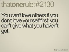 if you don't love yourself you can't love anyone else - Google Search