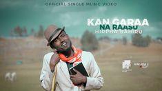KAN GARAA NA RAASU HIN JIRU: HIRPHA BAHIRU(Official Video) - YouTube